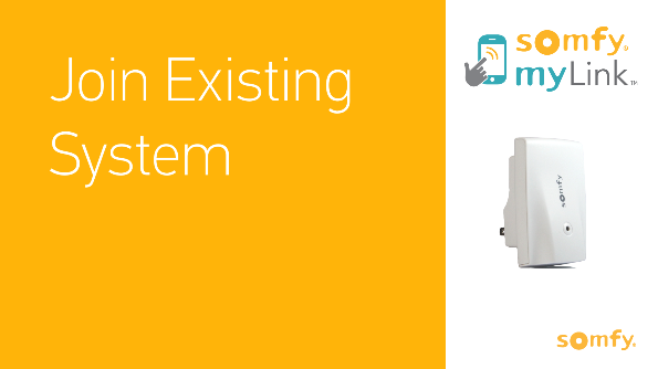 Somfy myLink™: How to Join an Existing System